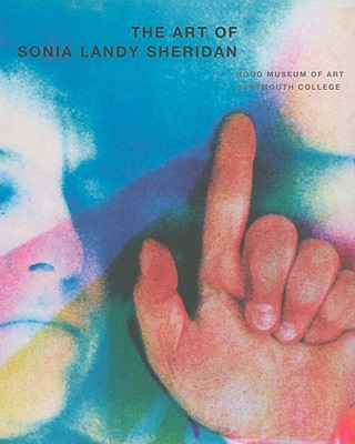 The Art of Sonia Landy Sheridan - Kirkpatrick, Diane
