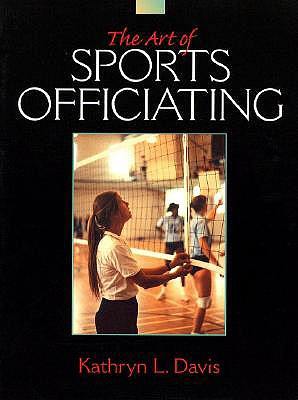 The Art of Sports Officiating - Davis, Kathryn L