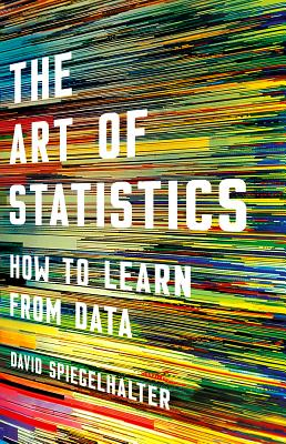 The Art of Statistics: How to Learn from Data - Spiegelhalter, David