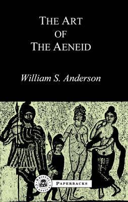 The Art of the Aeneid - Anderson, William S