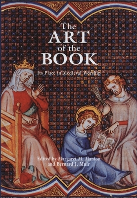 The Art of the Book: Its Place in Medieval Worship - Manion, Margaret M (Editor)