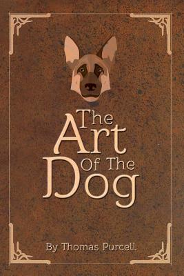 The Art of the Dog: A Training Guide - Purcell, Thomas