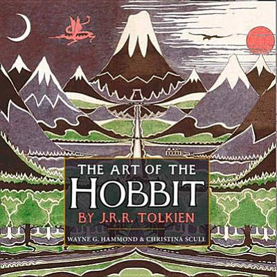 The Art of the Hobbit - Tolkien, J. R. R., and Hammond, Wayne G. (Editor), and Scull, Christina (Editor)