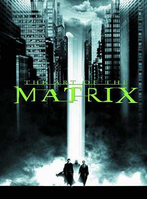 "The Art of ""The Matrix"" - Wachowski, Larry, and Wachowski, Andy, and Darrow, Geof"