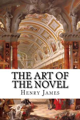 The Art of the Novel - James, Henry