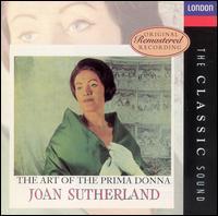The Art of the Prima Donna - Joan Sutherland (soprano); Royal Opera House Covent Garden Chorus (choir, chorus);...