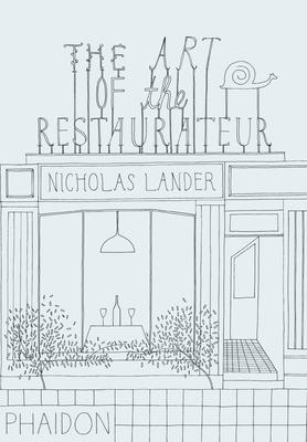 The Art of the Restaurateur - Lander, Nicholas
