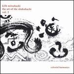The Art of the Shakuhachi, Vol. 2 - Kifu Mitsuhashi