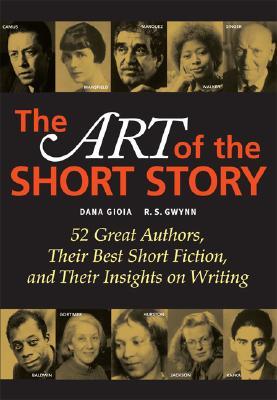The Art of the Short Story - Gioa, Dana, and Gwynn, R S