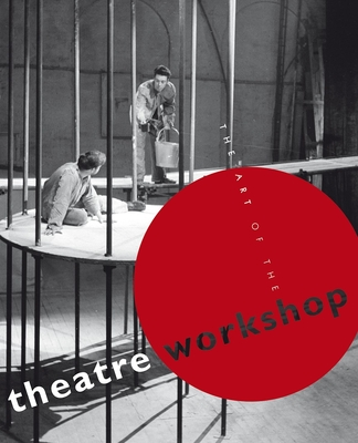The Art of the Theatre Workshop - Melvin, Murray (Editor)