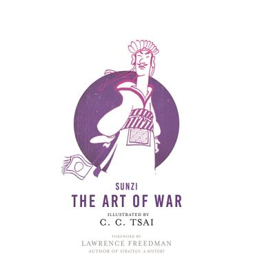 The Art of War: An Illustrated Edition - Sunzi, and Bruya, Brian (Translated by), and Freedman, Lawrence (Foreword by)