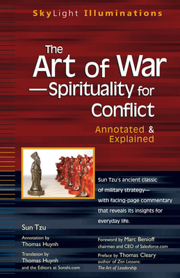 The Art of War--Spirituality for Conflict: Annotated & Explained - Huynh, Thomas (Translated by), and Editors at Sonshi Com (Translated by), and Benioff, Marc (Foreword by)