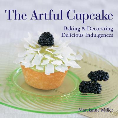 The Artful Cupcake: The Fine Art of Containment & Concealment - Miller, Marcianne