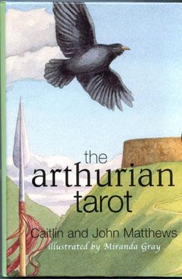 The Arthurian Tarot - Matthews, Caitlin, and Matthews, John