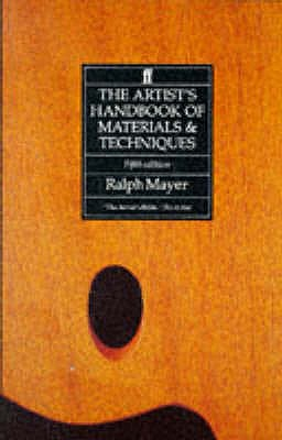 The Artist's Handbook of Materials and Techniques - Mayer, Ralph, and Sheehan, Steven (Preface by)