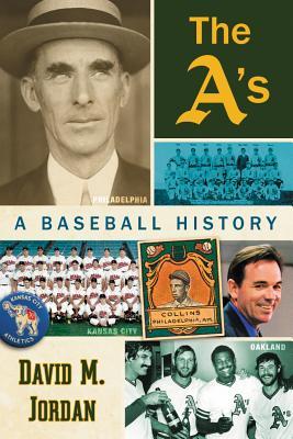 The A's: A Baseball History - Jordan, David M.