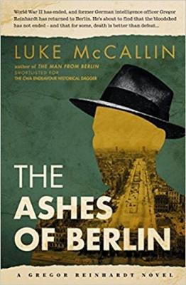 The Ashes Of Berlin - McCallin, Luke