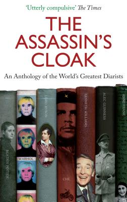 The Assassin's Cloak: An Anthology of the World's Greatest Diarists - Taylor, Irene, Professor (Editor), and Taylor, Alan (Editor)