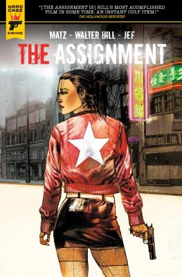 The Assignment - Hill, Walter, and Matz, and Jef (Artist)