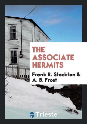The Associate Hermits - Stockton, Frank R