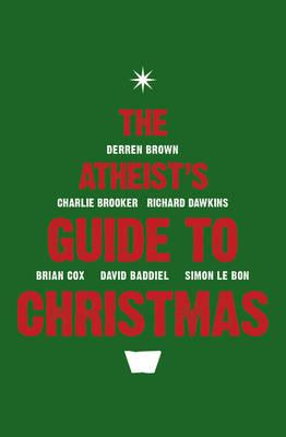 The Atheist's Guide to Christmas -