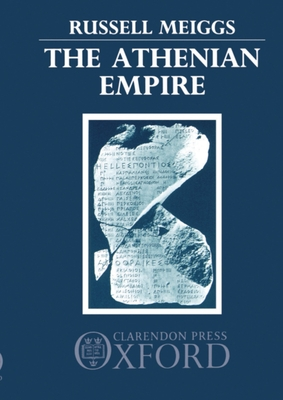 The Athenian Empire - Meiggs, Russell