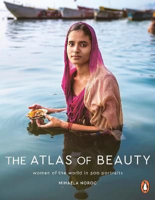 The Atlas of Beauty: Women of the World in 500 Portraits - Noroc, Mihaela