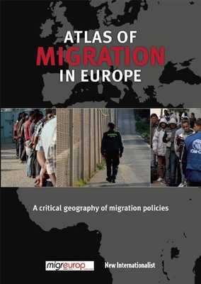 The Atlas of Migration in Europe: A Critical Geography of Migration Policies - Migreurop, and Clochard, Olivier