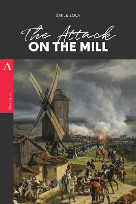 The Attack on the Mill - Zola, Emile