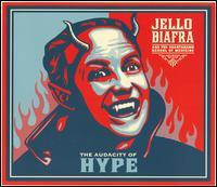 The Audacity of Hype - Jello Biafra & the Guantanamo School of Medicine