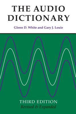 The Audio Dictionary - White, Glenn D, and Louie, Gary J