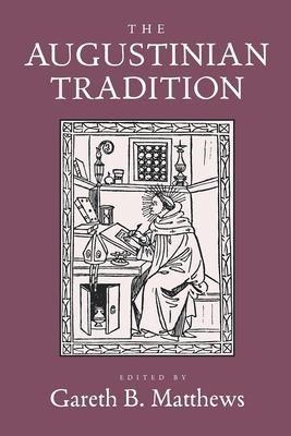 The Augustinian Tradition - Matthews, Gareth B (Editor)