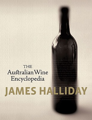 The Australian Wine Encylopedia - Halliday, James