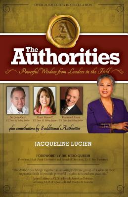 The Authorities - Jacqueline Lucien: Powerful Wisdom from Leaders in the Field - Lucien, Jacqueline, and Aaron, Raymond, and Shimoff, Marci