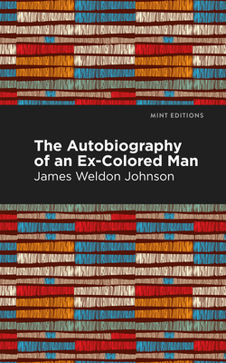 The Autobiography of an Ex-Colored Man - Johnson, James Weldon, and Editions, Mint (Contributions by)