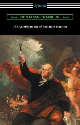 The Autobiography of Benjamin Franklin (with an Introduction by Henry Ketcham) - Franklin, Benjamin, and Ketcham, Henry (Introduction by)