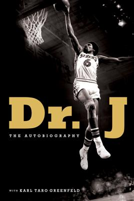 The Autobiography of Dr. J - Erving, Julius W., and Greenfeld, Karl Taro