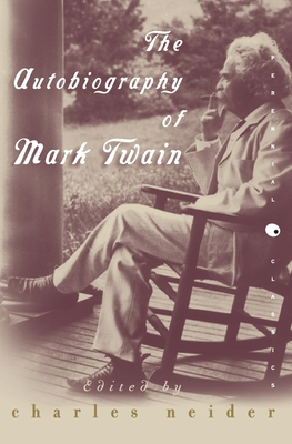 The Autobiography of Mark Twain: In Defense of Naps, Bacon, Martinis, Profanity, and Other Indulgences - Neider, Charles