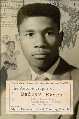 The Autobiography of Medgar Evers: A Hero's Life and Legacy Revealed Through His Writings, Letters, and Speeches - Evers-Williams, Myrlie, and Marable, Manning