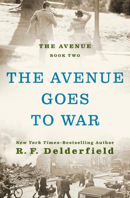 The Avenue Goes to War - Delderfield, Ronald Frederick