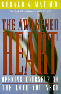 The Awakened Heart - May, Gerald G