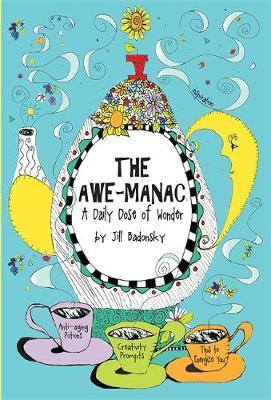 The Awe-Manac: A Daily Dose of Wonder - Badonsky, Jill