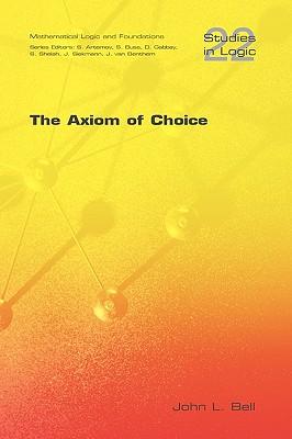 The Axiom of Choice - Bell, John L