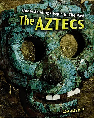 The Aztecs - Rees, Rosemary