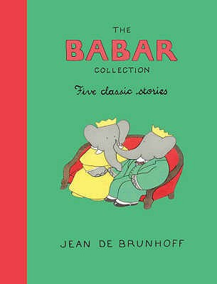 The Babar Collection: Five Classic Stories - Brunhoff, Jean De (Illustrator)