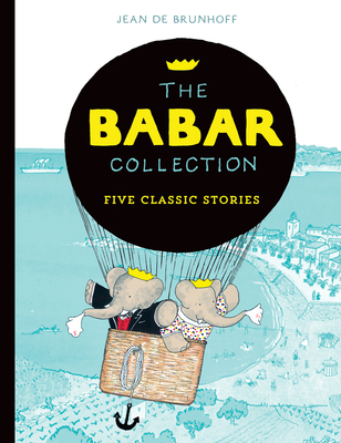 The Babar Collection: Five Classic Stories - de Brunhoff, Jean