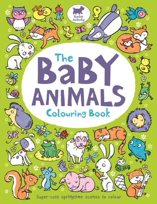 The Baby Animals Colouring Book -