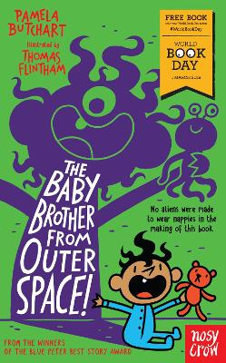 The Baby Brother From Outer Space! World Book Day 2018 - Butchart, Pamela