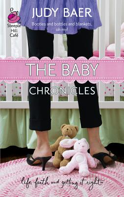 The Baby Chronicles - Baer, Judy