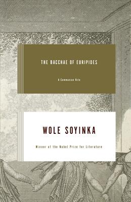 The Bacchae of Euripides: A Communion Rite - Soyinka, Wole